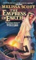 Empress of Earth (Roads of Heaven, #3) Melissa Scott