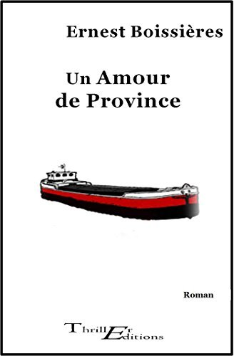 Un amour de province Boissières Ernest