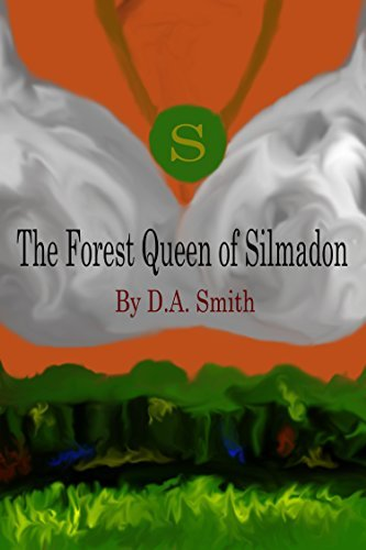 The Forest Queen of Silmadon D.A. Smith