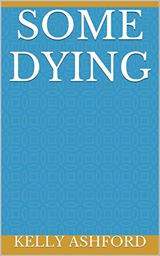 Some Dying Kelly Ashford