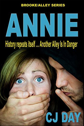 Annie: History Repeats Itself ... Another Alley is in Danger  by  CJ Day