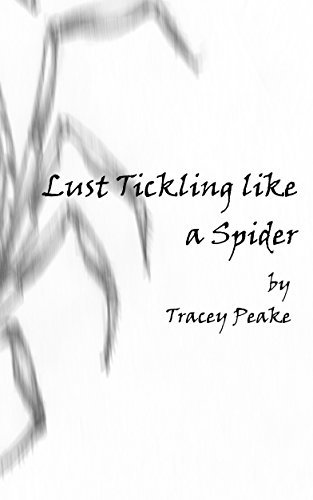 Lust Tickling like a Spider: A short erotic horror story  by  Tracey Peake