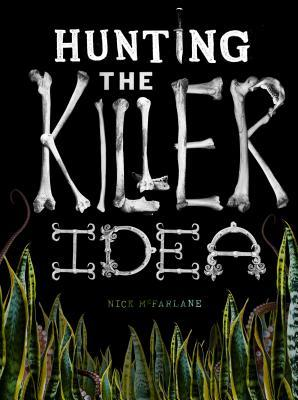 Hunting the Killer Idea Nick McFarlane