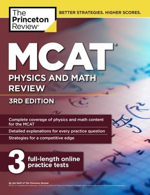 MCAT Physics and Math Review, 3rd Edition  by  Princeton Review