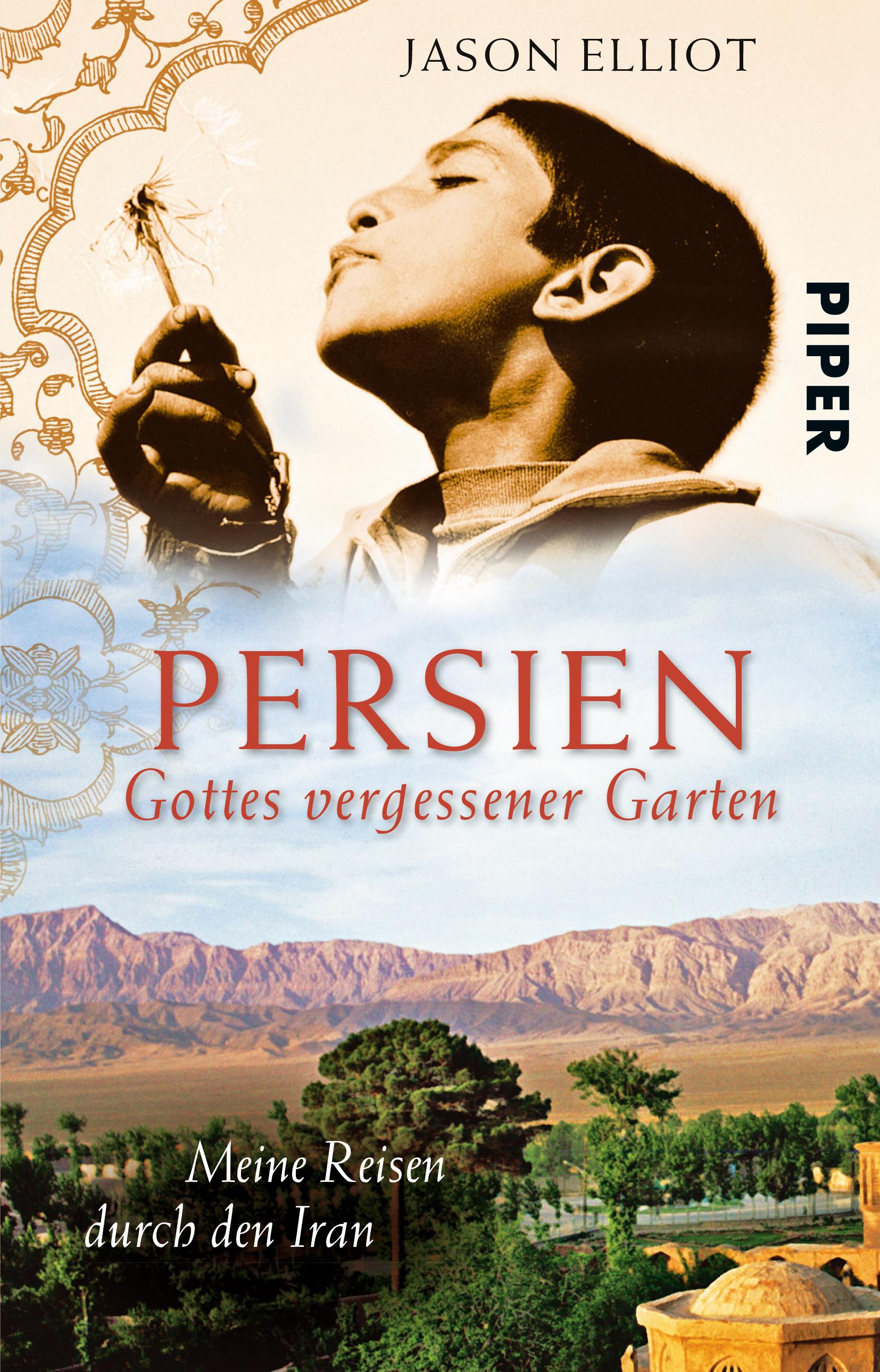Persien: Gottes vergessener Garten  by  Jason Elliot