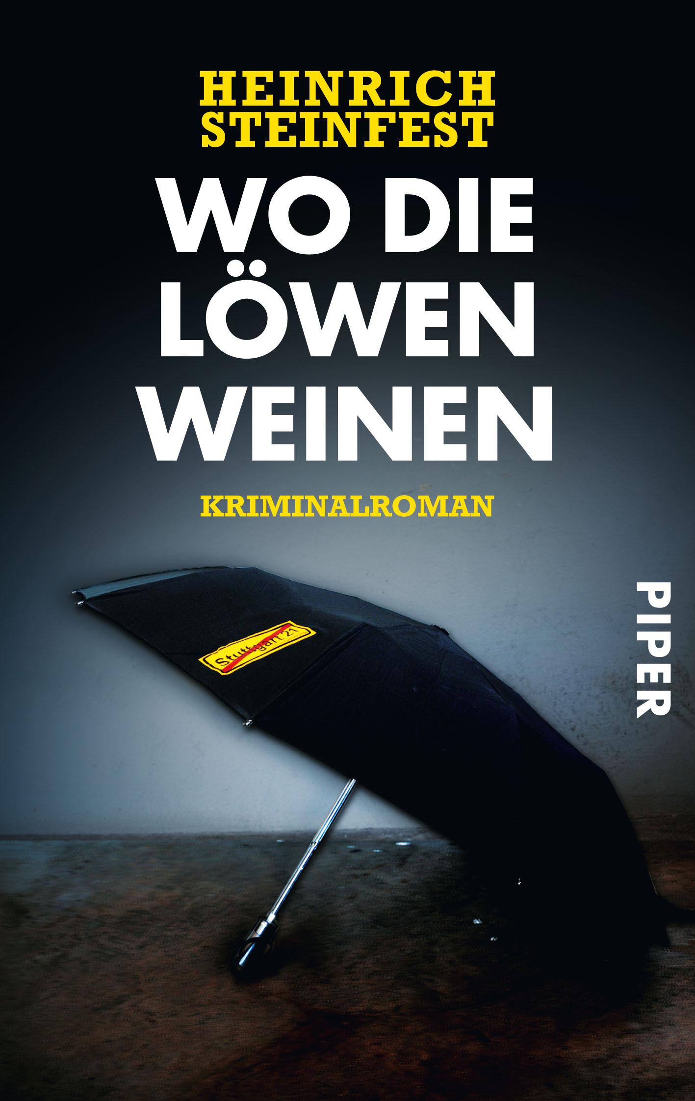 Wo die Löwen weinen: Kriminalroman  by  Heinrich Steinfest