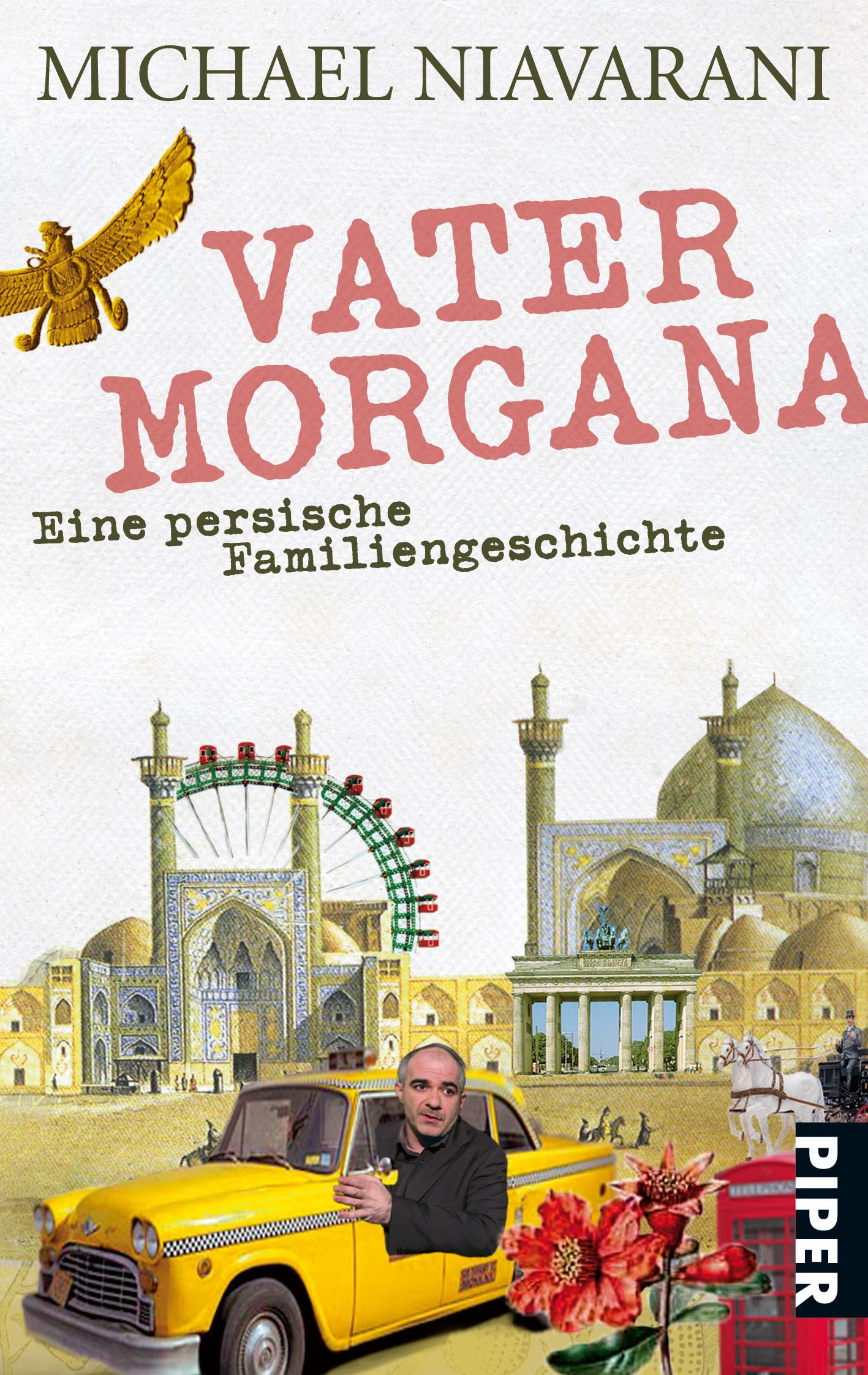 Vater Morgana: Eine persische Familiengeschichte  by  Michael Niavarani