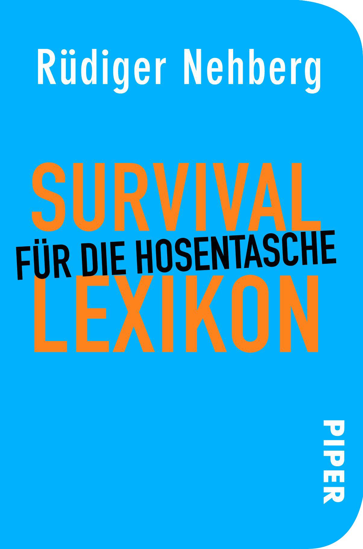 Survival-Lexikon für die Hosentasche: Mit Zeichnungen von Julia Klaustermeyer  by  Rüdiger Nehberg