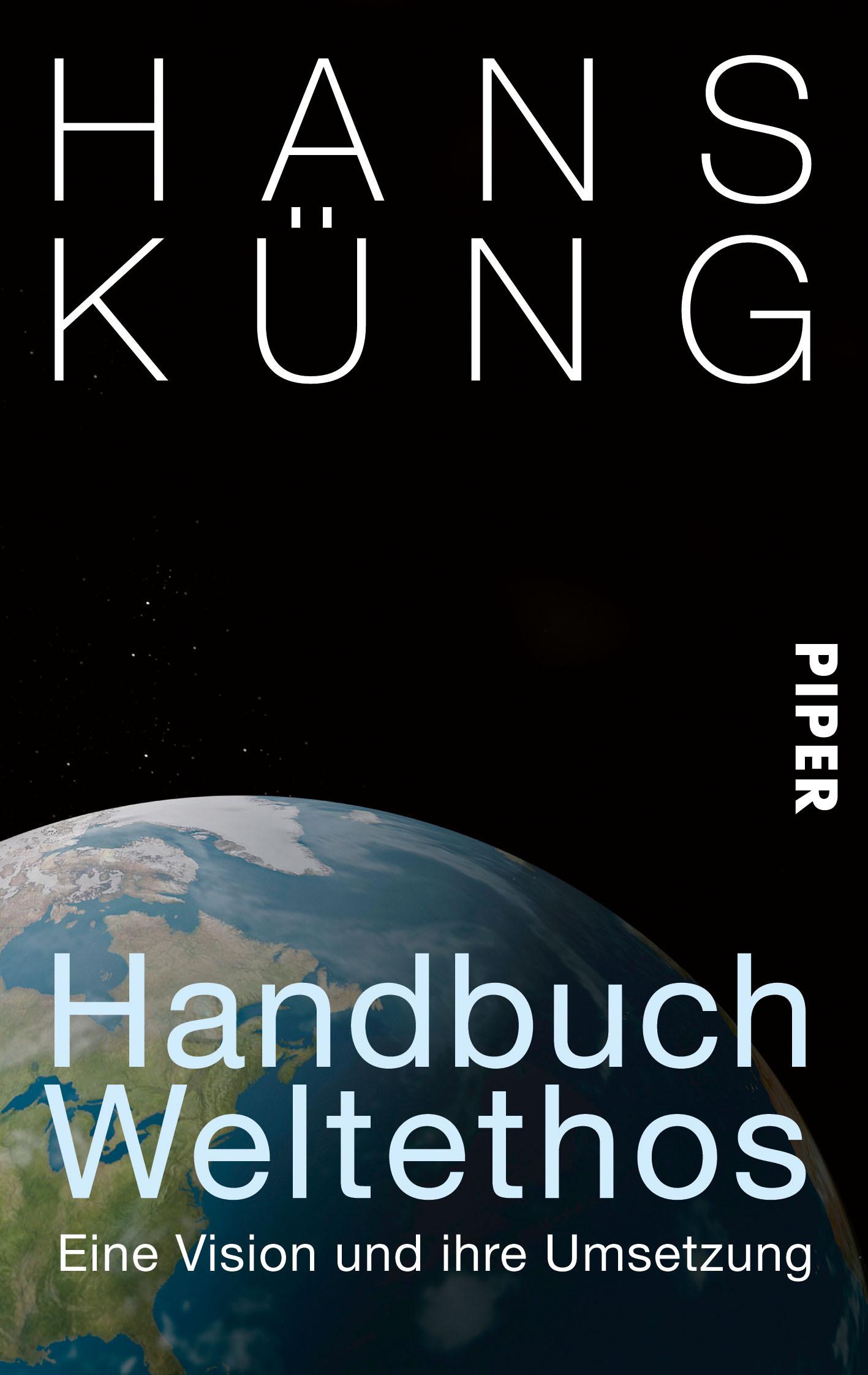 Handbuch Weltethos: Eine Vision und ihre Umsetzung  by  Hans Küng