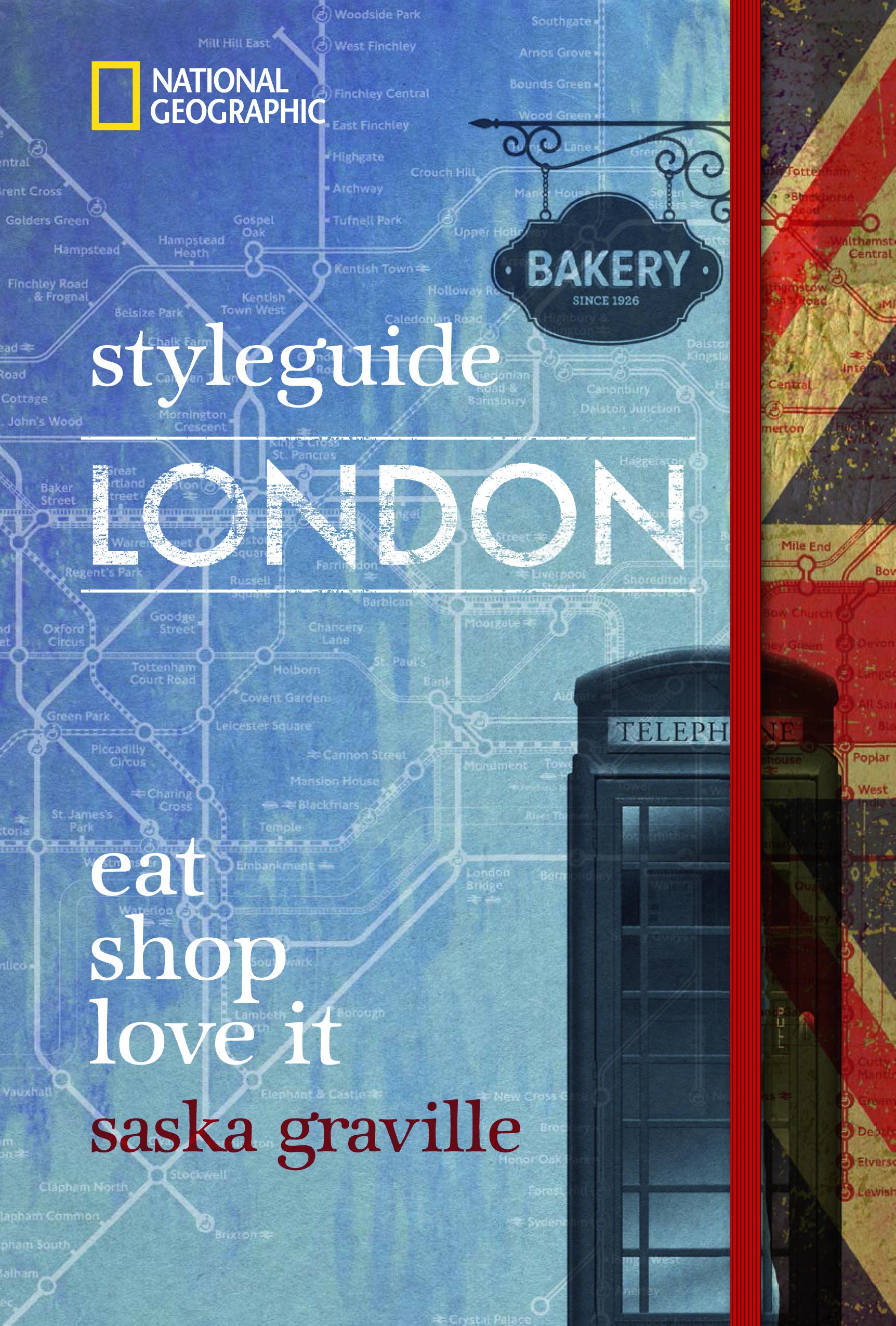 styleguide London: eat, shop, love it  by  Saska Graville