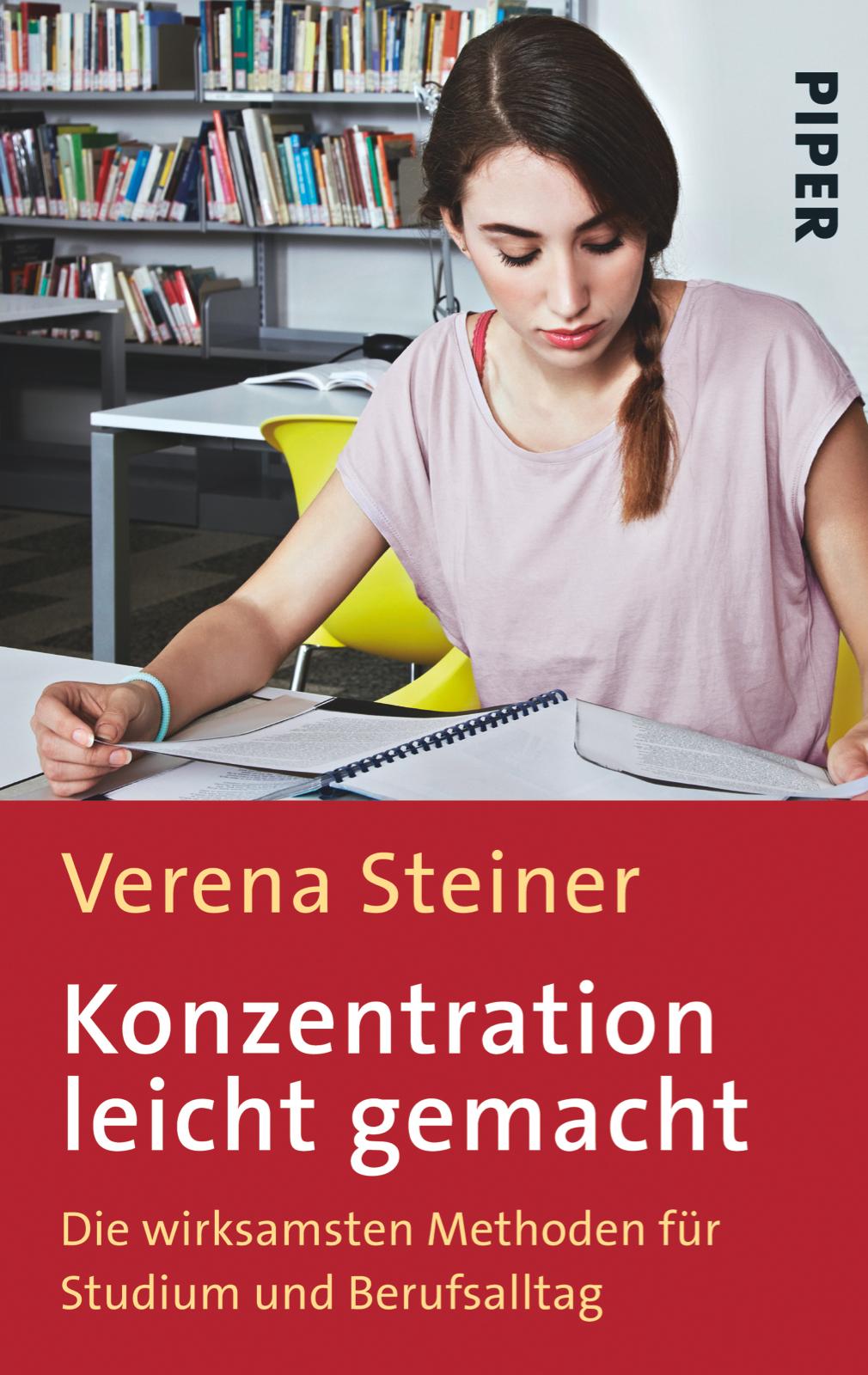 Konzentration leicht gemacht: Die wirksamsten Methoden für Studium, Beruf und Alltag  by  Verena Steiner