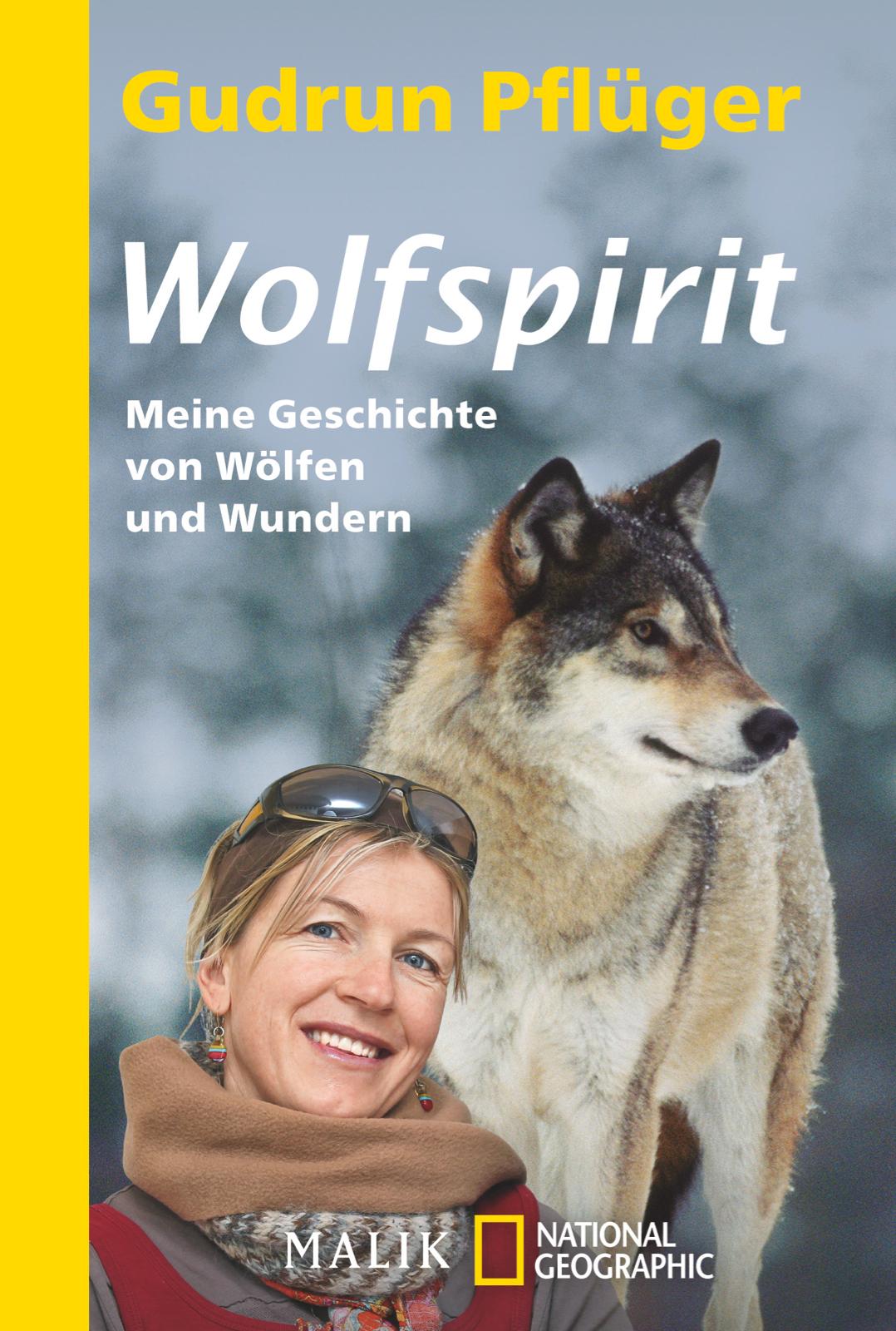 Wolfspirit: Meine Geschichte von Wölfen und Wundern Gudrun Pflüger