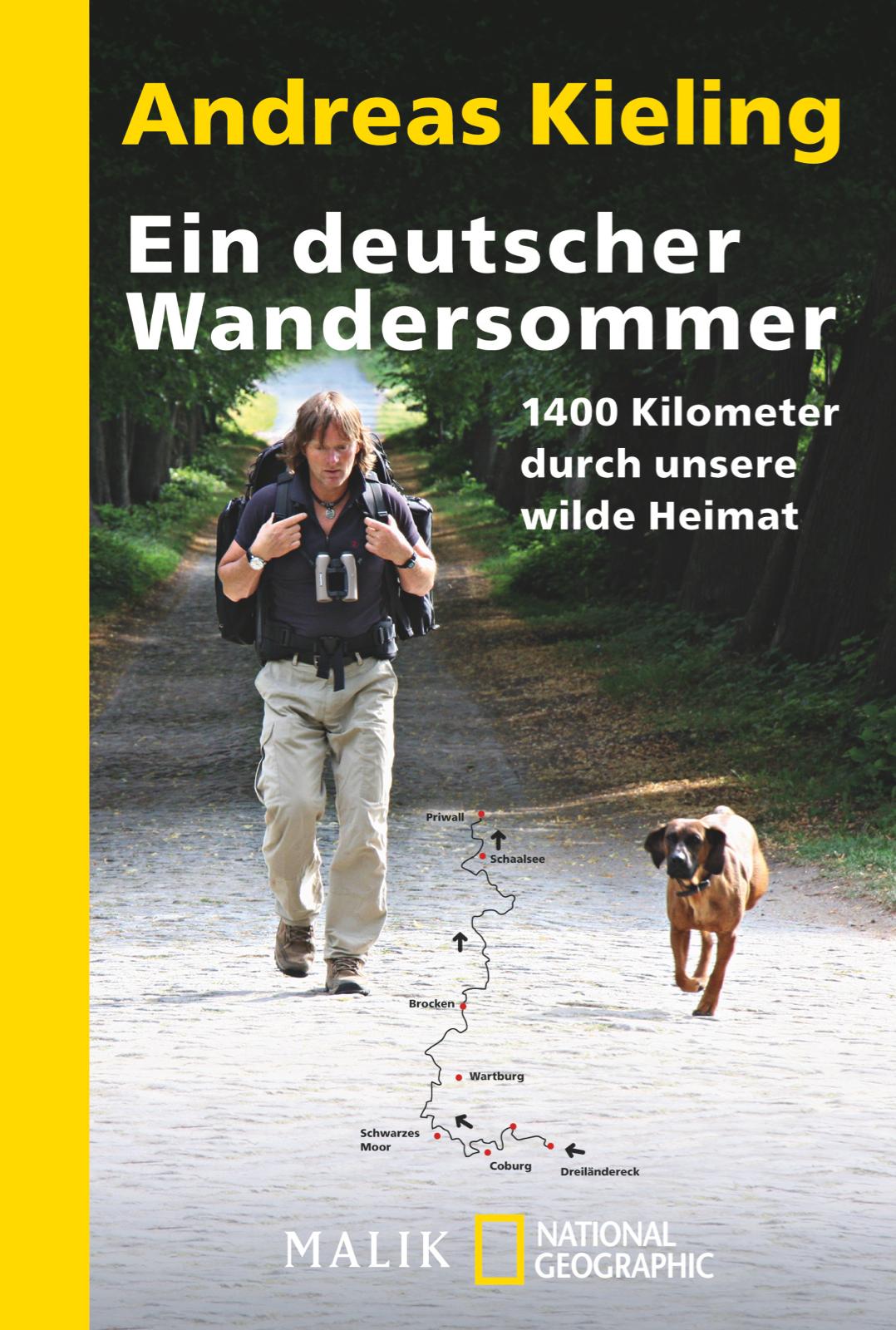 Ein deutscher Wandersommer: 1400 Kilometer durch unsere wilde Heimat  by  Andreas Kieling