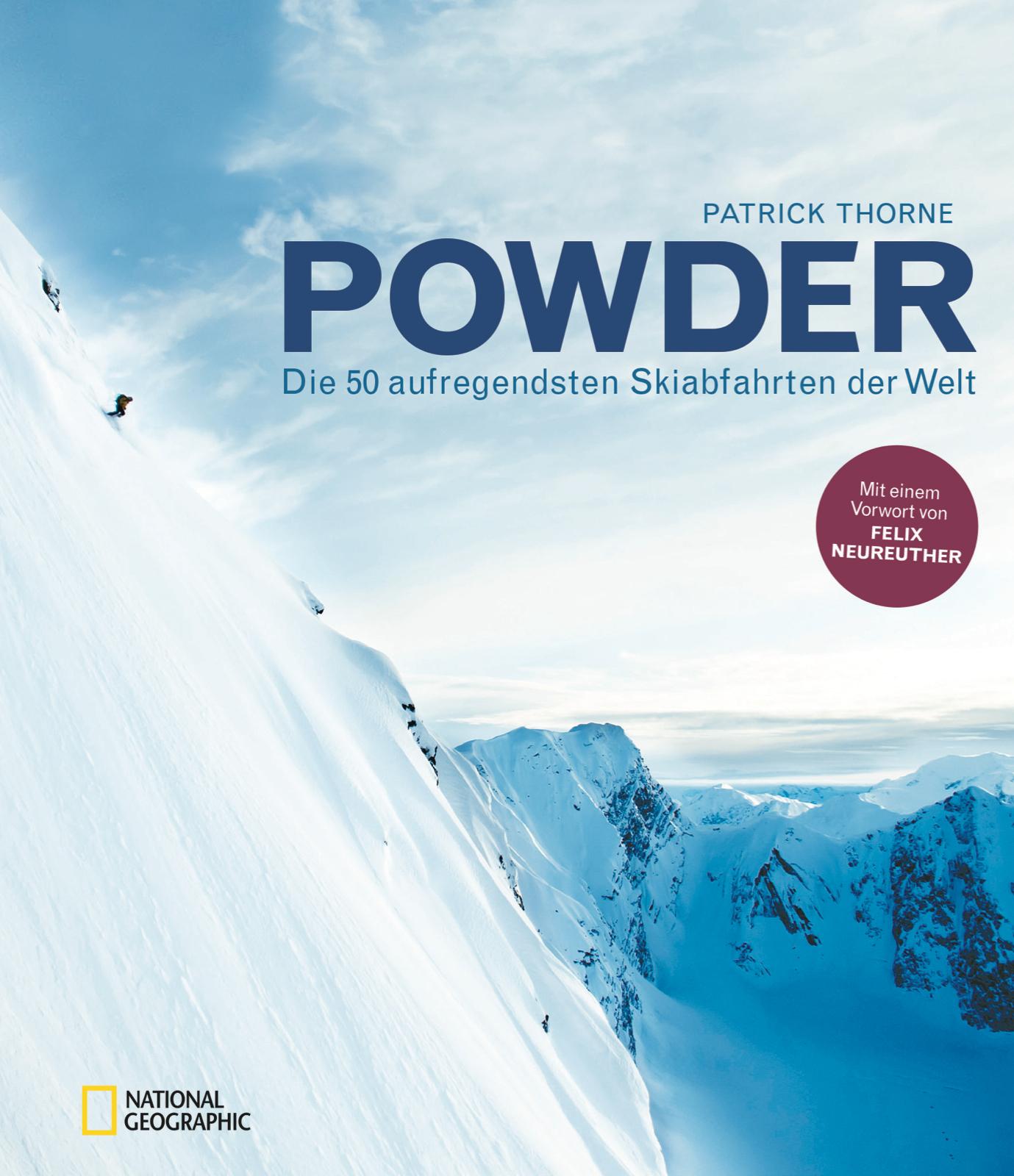 Powder: Die 50 aufregendsten Skiabfahrten der Welt  by  Patrick Thorne