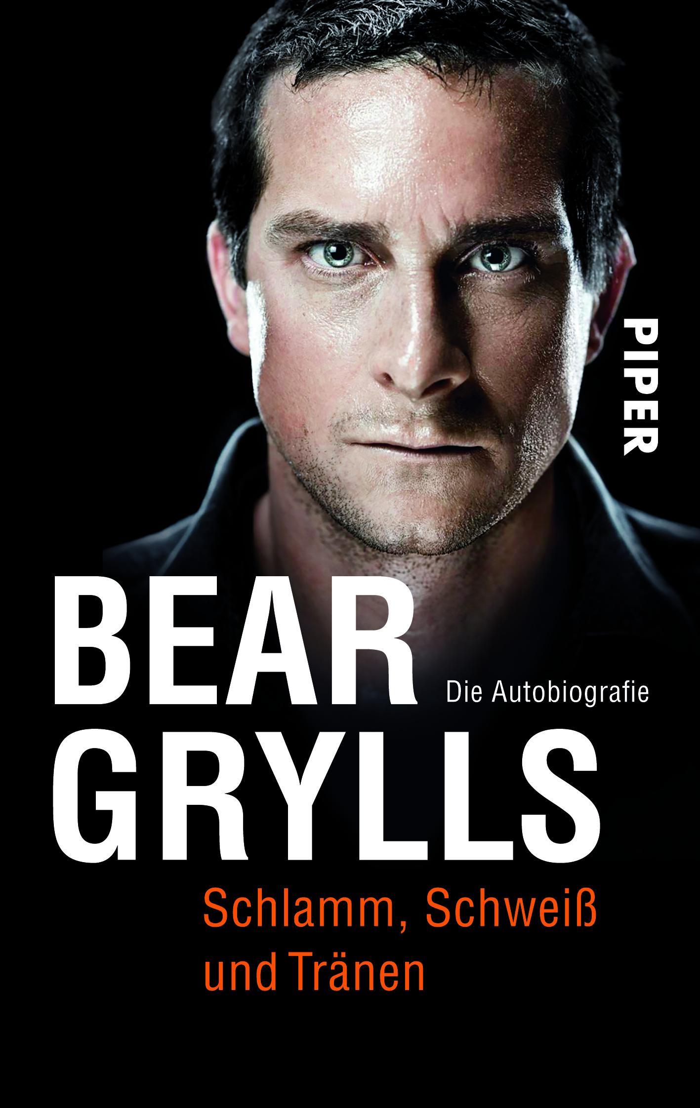 Schlamm, Schweiß und Tränen: Die Autobiografie Bear Grylls