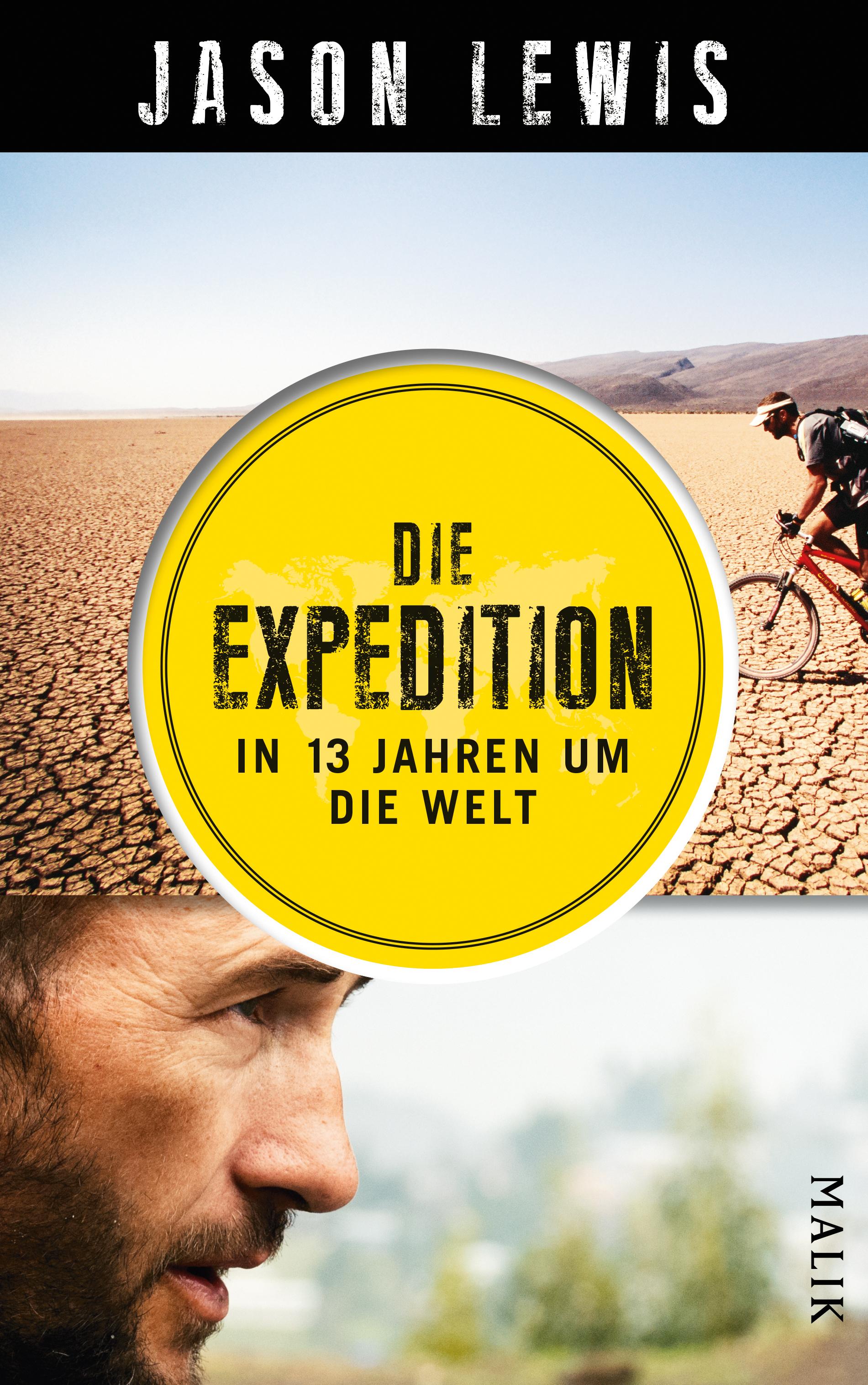 Die Expedition: In 13 Jahren um die Welt Jason Lewis