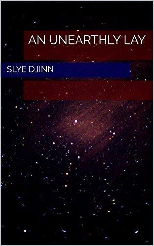 An Unearthly Lay (Lawrence of Earth Book 1) Slye Djinn