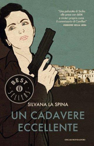 Un cadavere eccellente (Oscar bestsellers Vol. 2163)  by  Silvana La Spina