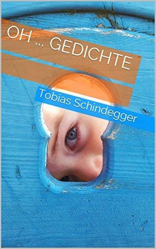 Oh ... Gedichte  by  Tobias Schindegger