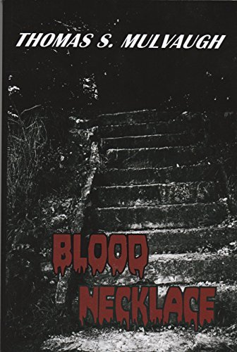 Blood Necklace  by  Thomas S. Mulvaugh