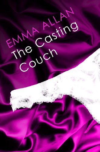 The Casting Couch: Number 1 in Series Emma Allan