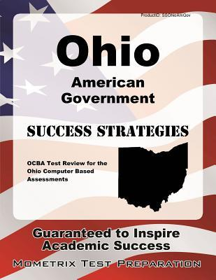 Ohio American Government Success Strategies Study Guide: Ocba Test Review for the Ohio Computer Based Assessments Ocba Exam Secrets Test Prep