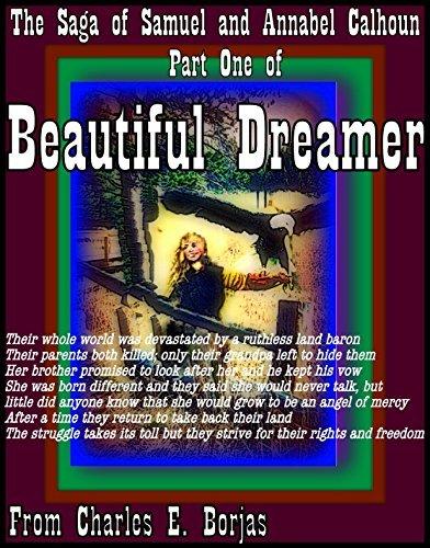 BEAUTIFUL DREAMER: The Saga of Samuel and Annabel Calhoun Part One  by  Charles E. Borjas
