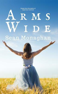 Arms Wide  by  Sean Monaghan