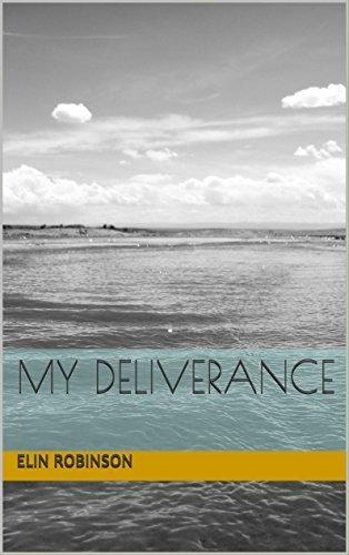 My Deliverance  by  Elin Robinson