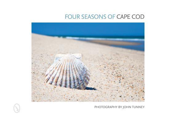 Four Seasons of Cape Cod  by  John Tunney