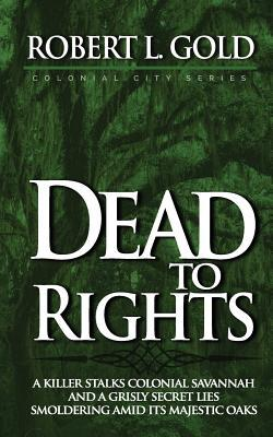 Dead to Rights  by  Robert L Gold