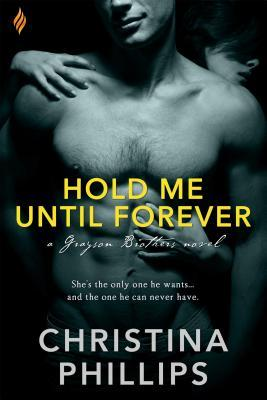 Hold Me Until Forever  by  Christina Phillips