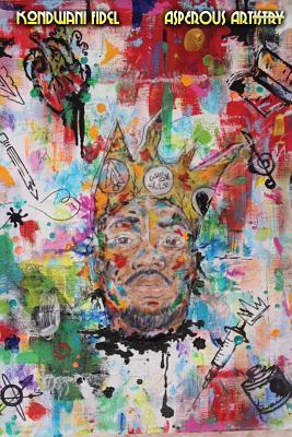 Asperous Artistry  by  Kondwani Fidel