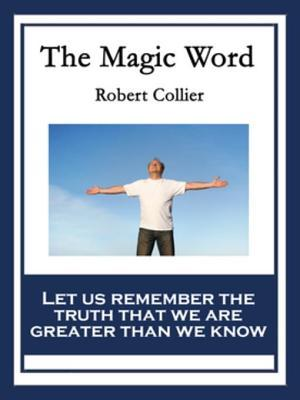 The Magic Word: With Linked Table of Contents  by  Robert Collier