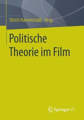 Politische Theorie Im Film  by  Ulrich Hamenstadt