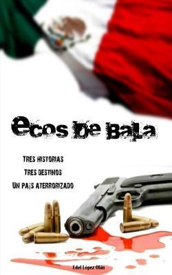 Ecos de Bala Edel Lopez Olan