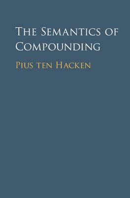 The Semantics of Compounding  by  Pius Ten Hacken