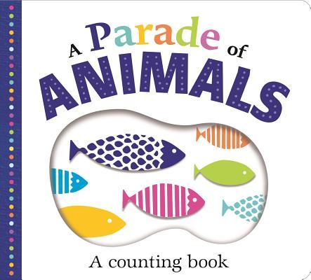 Picture Fit Board Books: A Parade of Animals (Large): A Counting Book Roger Priddy