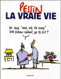 La vraie vie  by  Pessin