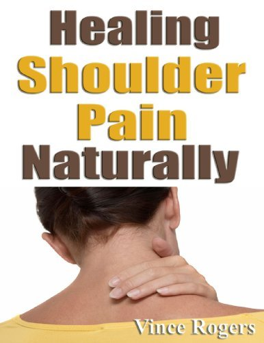 Healing Shoulder Pain Naturally Vince Rogers