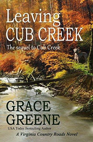 Leaving Cub Creek: A Virginia Country Roads Novel (Cub Creek Series Book 2) Grace Greene