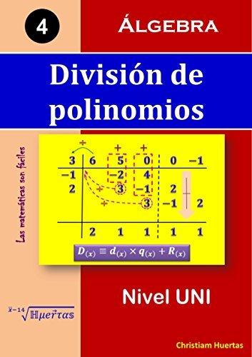 División de polinomios: Álgebra (Las matemáticas son fáciles nº 4)  by  Christiam Manuel Huertas Ramírez