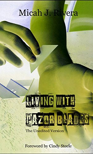 Living with Razor Blades: The Unedited Version  by  Micah J Rivera