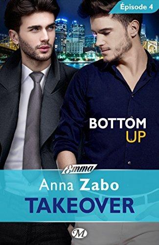 Bottom Up - Takeover - Épisode 4: Takeover, T1  by  Anna Zabo