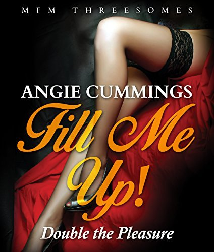 Fill Me Up! Double the Pleasure: MFM Threesomes Romance (Short Story Romance Series)  by  Angie Cummings