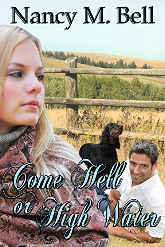 Come Hell or High Water (A Longview Romance Book 2)  by  Nancy M. Bell