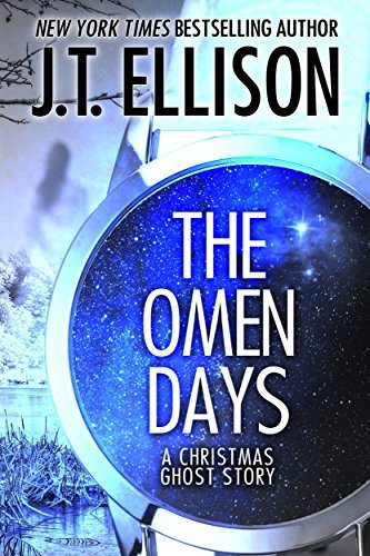 The Omen Days: A Christmas Ghost Story  by  J.T. Ellison