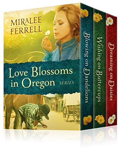 The Love Blossoms in Oregon Series  by  Miralee Ferrell