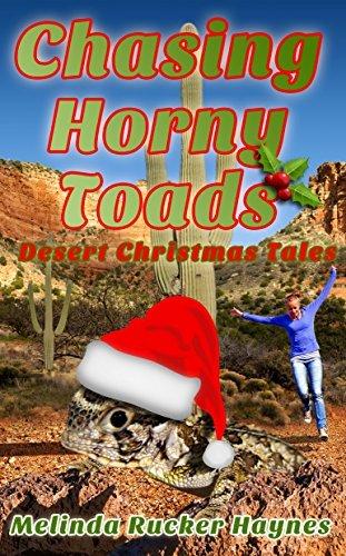 Chasing Horny Toads: Desert Christmas Tales Melinda Rucker Haynes