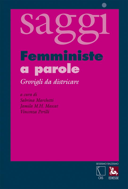 Femministe a parole. Grovigli da districare  by  Sabrina Marchetti